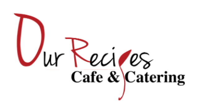 Our Recipes Cafe & Catering